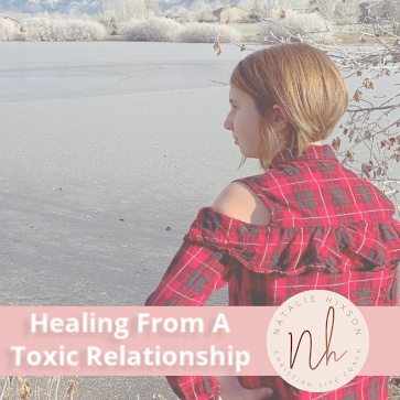 Healing From A Toxic Relationship