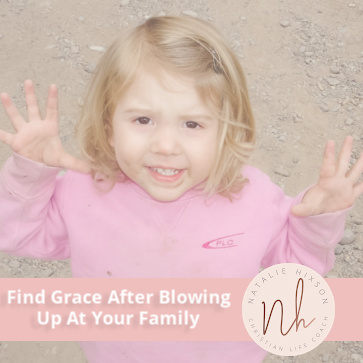 Find Grace After Blowing Up At Your Family