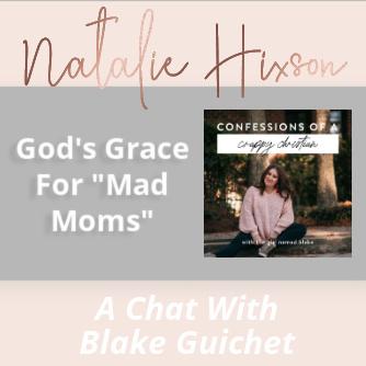 """God's Grace For """"Mad Moms"""""""