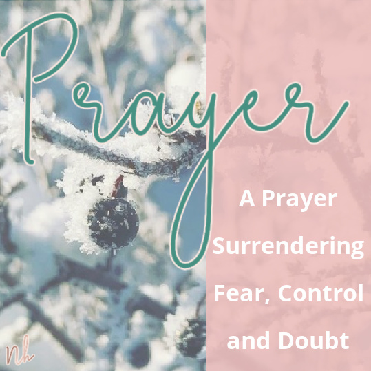 A Prayer Surrendering Fear Control and Doubt