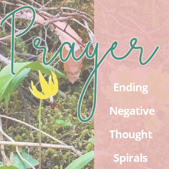 A Prayer to End the Negative Thought Spirals