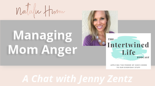 A chat with Natalie Hixson and Jenny Zentz about managing Mom anger.