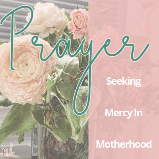 Seeking Mercy In Motherhood